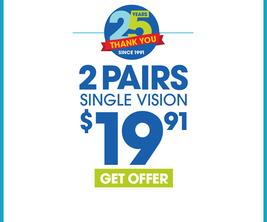 $19.95 frames and Single Vision plastic lenses. Bifocals are extra. This offer cannot be combined with any other discounts or insurance. Valid doctor's prescription is required.