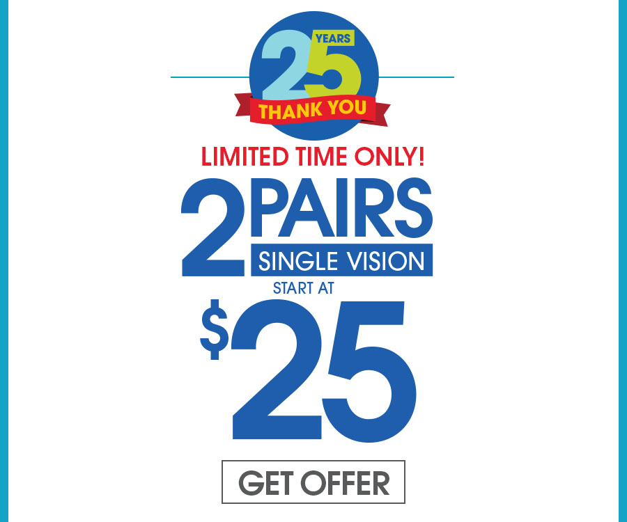 Includes $19.95 frames and Single Vision plastic lenses. Bifocals are extra. This offer cannot be combined with any other discounts or insurance. Valid doctor's prescription is required.