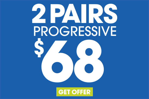 2/$68: Includes $19.95 frames and plastic Progressive lenses. This offer cannot be combined with any other discounts or insurance. Valid doctor's prescription is required.