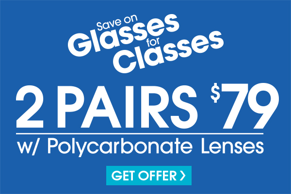 Valid in-store only. Includes frames priced up to $49.95 and single vision, polycarbonate lenses. For upgrades exceeding the value of the promotion, customer is responsible for the difference. Must be 18 or younger to use this offer. Cannot be applied to previous purchases or combined with any other discounts or insurance benefits. Excludes Ray-Ban frames and ready-to-wear glasses. Valid doctor's prescription required. Expires 9/8/18.