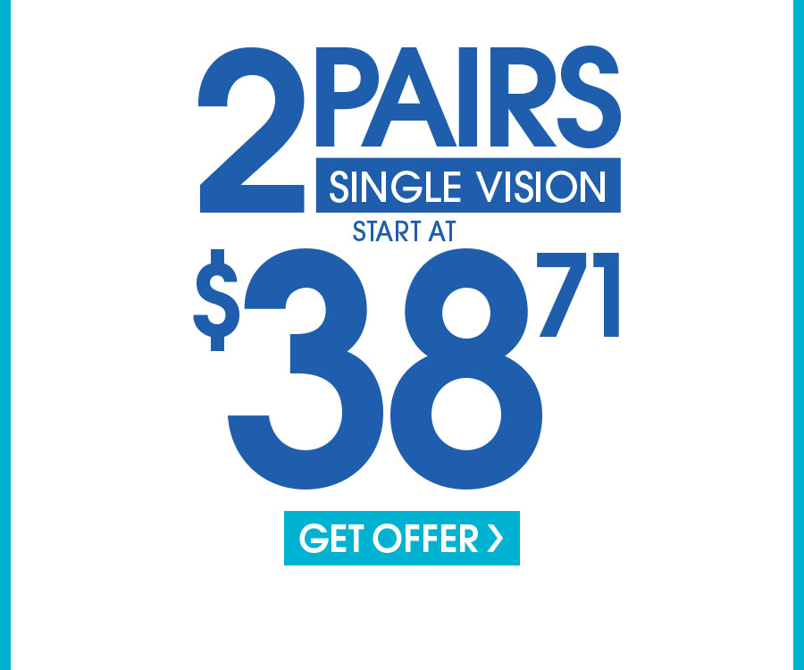 2/38.71: Includes $19.95 frames and Single Vision plastic lenses. Bifocals are extra. This offer cannot be combined with any other discounts or insurance. Valid doctor's prescription is required.