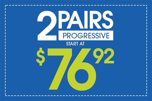 2/76.92: Includes $19.95 frames and plastic Progressive lenses. This offer cannot be combined with any other discounts or insurance. Valid doctor's prescription is required.