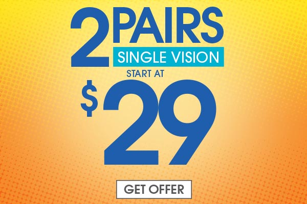 2 for $29 Some restrictions apply. Includes $19.95 frames and single vision plastic lenses only. Bifocals extra. Cannot be combined with any other discounts or insurance benefits. Valid doctor's prescription required.